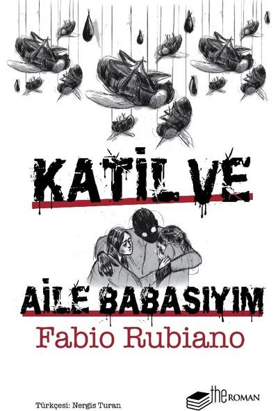 Katil Ve Aile Babasıyım - Fabio Rubiano
