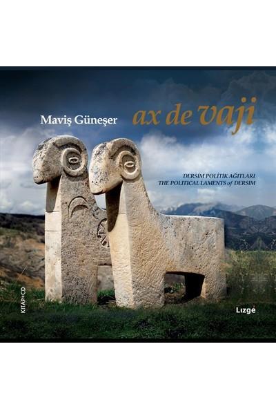 Maviş Güneşer/Ax De Vaji-Dersim Politik Ağıtları (Cd+Kitap)