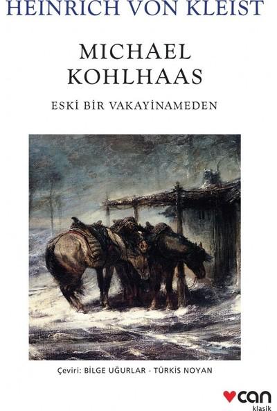 Michael Kohlhaas Eski Bir Vakayinameden - Heinrich Von Kleist