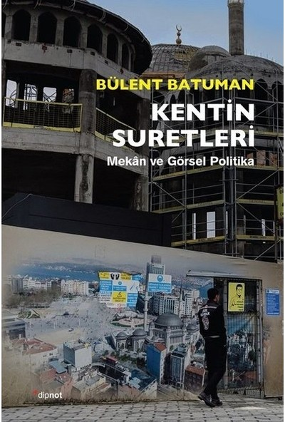 Kentin Suretleri - Bülent Batuman