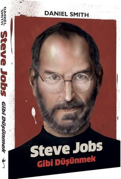 Steve Jobs Gibi Düşünmek - Daniel Simth