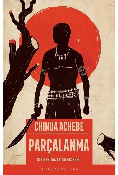 Parçalanma - Chinua Achebe