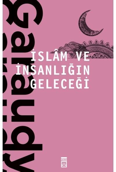 İslam Ve İnsanlığın Geleceği - Roger Garaudy