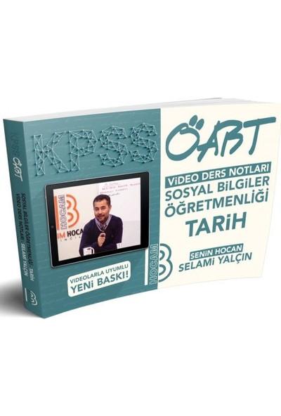 Benim Hocam Yayınları ÖABT Sosyal Bilgiler Öğretmenliği Tarih Video Ders Notları - Selami Yalçın
