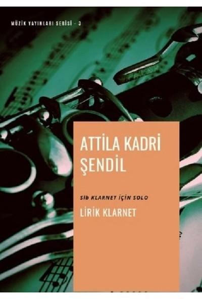 Lirik Klarnet - Attila Kadri Şendil