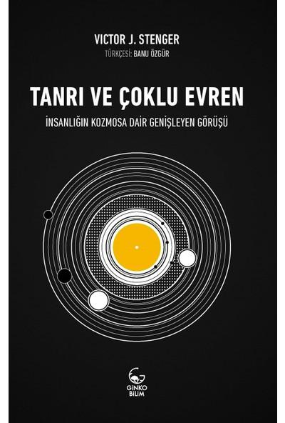 Tanrı Ve Çoklu Evren - Victor J. Stenger