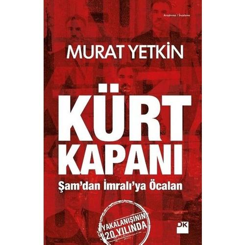 Kürt Kapanı; Şam'dan İmralı'ya Öcalan - Murat Yetkin