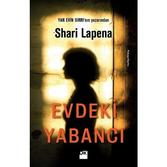 Evdeki Yabancı Yan Evin Sırrı'nın Yazarından - Shari Lapena