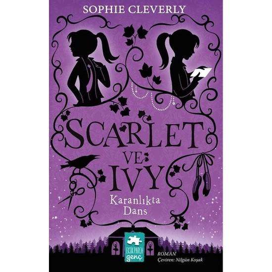 Scarlet Ve Ivy 3:Karanlıkta Dans - Sophie Cleverly