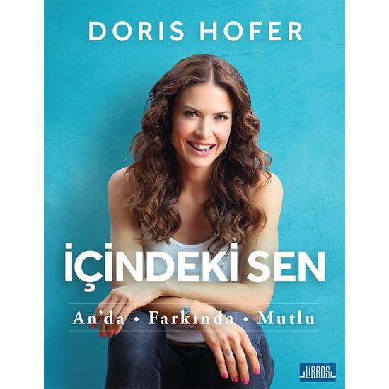 İçindeki Sen; Anda Farkında Mutlu - Doris Hofer