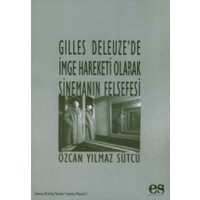 Gilles Deleuze'de İmge Hareketi Olarak Sinemanın Felsefesi