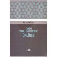 Tarihi Türk Lehçelerinde Ünlüler-Fatih Özek
