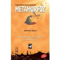 Metamorfoz: İstanbulda Bir Ademin Dönüşümü - (Bütün Kentler Ölümlüdür İstanbul Hariç)-Mehmet Ballı