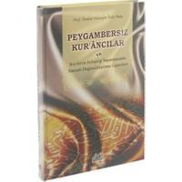 Peygambersiz Kur'Ancılar Ve Kur'An'In Anlaşılıp Yaşanmasında Sünneti Değersizleştirme Gayretleri-Hadim Hüseyin İlahi Bahş