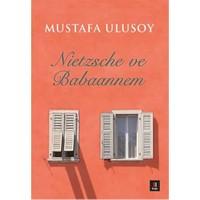 Nietzsche Ve Babaannem-Mustafa Ulusoy