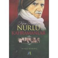 Kur'An Hizmetkarı Nurlu Kahramanlar-Yılmaz Yenidinç