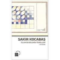 İslam'Da Bilginin Temelleri Emr Kitabı-Şakir Kocabaş