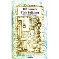 Bilgesu 100 Soruda Türk Folklorü-Pertev Naili Boratav