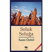 Soluk Soluğa-Sami Özbil