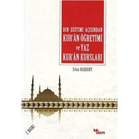 Din Eğitimi Açısından Kur'An Öğretimi Ve Yaz Kur'An Kursları-İrfan Başkurt