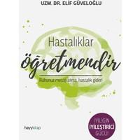 Hastalıklar Öğretmendir - Elif Güveloğlu