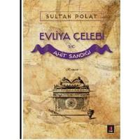 Evliya Çelebi ve Ahit Sandığı - Sultan Polat