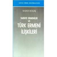 Tarihte Ermeniler Ve Türk Ermeni İlişkileri-M. Sadi Koçaş