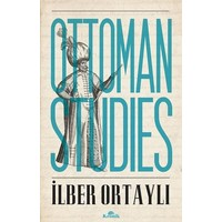 Ottoman Studies - İlber Ortaylı