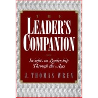 The Leader'S Companion Insights On Leadership Through The Ages
