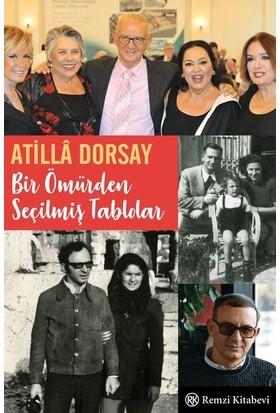 Bir Ömürden Seçilmiş Tablolar - Atillâ Dorsay