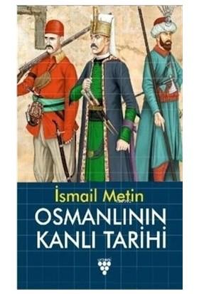 Osmanlının Kanlı Tarıhı - İs Metin