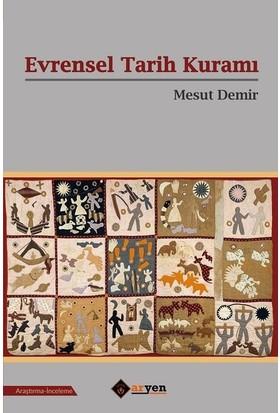 Evrensel Tarih Kuramı - Mesut Demir