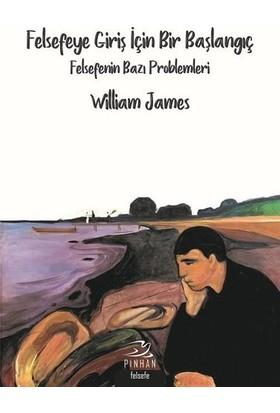 Felsefeye Giriş İçin Bir Başlangıç - William James