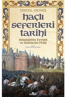 Haçlı Seferleri Tarihi-Selahaddin Eyyubi Ve Kudüs'Ün Fethi
