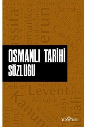 Osmanlı Tarihi Sözlüğü - Ahmet Murat Seyrek