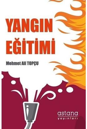 Yangın Eğitimi - Mehmet Ali Topçu