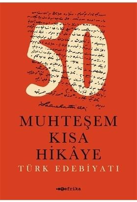 50 Muhteşem Kısa Hikaye – Türk Edebiyatı