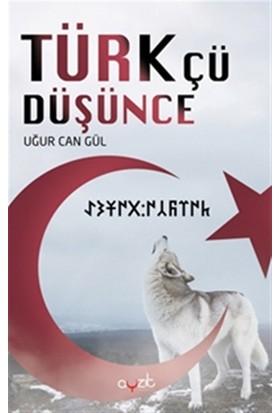 Türkçü Düşünce - Uğur Can Gül