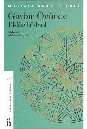 Gaybın Önünde - Mustafa Sabri Efendi