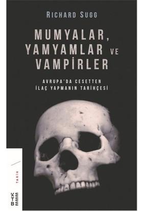 Mumyalar, Yamyamlar Ve Vampirler - Richard Sugg