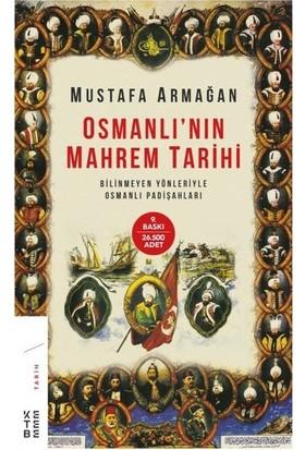 Osmanlı'nın Mahrem Tarihi - Mustafa Armağan