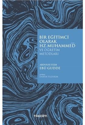 Bir Eğitimci Olarak Hz. Muhammed (Sas) - Abdulfettâh Ebû Gudde