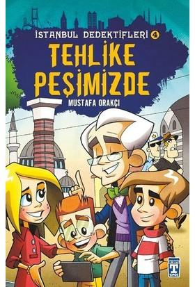Tehlike Peşimizde / İstanbul Dedektifleri 4 - Mustafa Orakçı