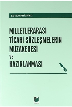 Milletlerarası Ticari Sözleşmelerin Müzakeresi Ve Hazırlanması - Lale Ayhan İzmirli