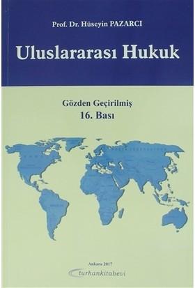 Uluslararası Hukuk - Hüseyin Pazarcı