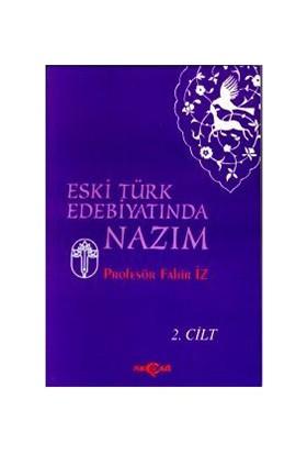 Eski Türk Edebiyatında Nazım Cilt: 2-Fahir İz