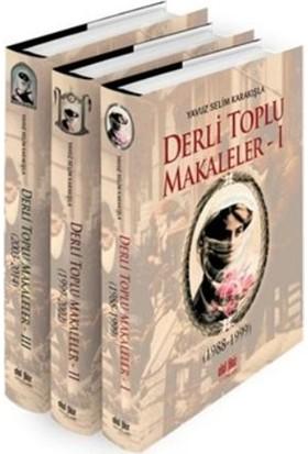 Derli Toplu-Tıpkıbasım Makaleler 3 Cilt-Yavuz Selim Karakışla