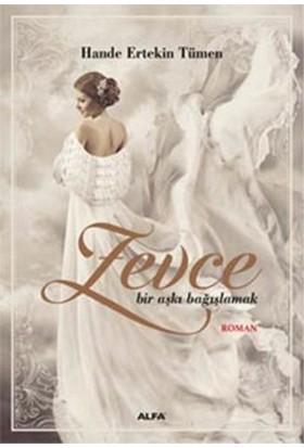 Zevce - Bir Aşkı Bağışlamak-Hande Ertekin Tümen