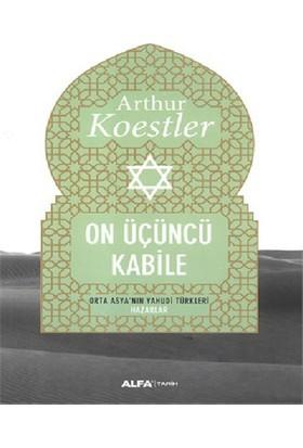 On Üçüncü Kabile - Orta Asya'Nın Yahudi Türkleri-Arthur Koestler