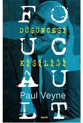 Foucault Düşüncesi Kişişliği-Paul Veyne